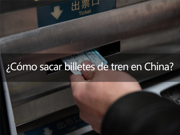 como sacar billetes de tren en china